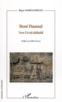René Daumal : vers l'éveil définitif - RogerMarcaurelle