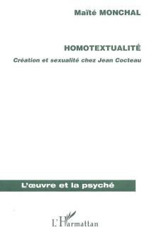 Homotextualité : création et sexualité chez Jean Cocteau - MaïtéMonchal