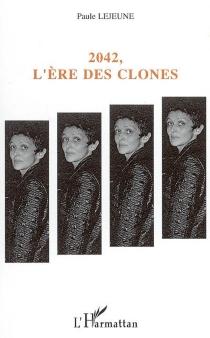 2042, l'ère des clones - PauleLejeune