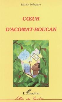 Coeur d'Acomat-Boucan - PatrickSelbonne