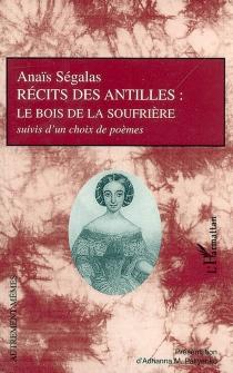 Récits des Antilles : le bois de la Soufrière - AnaïsSégalas
