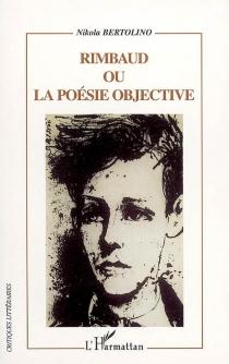 Rimbaud ou La poésie objective - NikolaBertolino