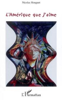 L'Amérique que j'aime - NicolasHouguet
