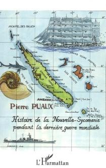 Histoire de la Nouvelle-Sycomanie pendant la dernière guerre mondiale : parodie historique - PierrePuaux
