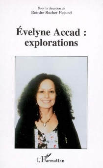 Evelyne Accad, explorations -