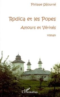Rodica et les popes : amours et vérités - PhilippeSéjourné
