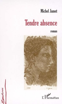 Tendre absence - Michel Jamet