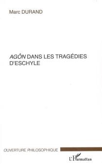Agôn dans les tragédies d'Eschyle - MarcDurand