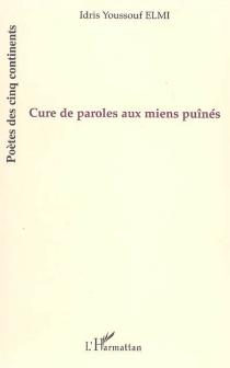 Cure de parole aux miens puînés : poèmes - Idris YoussoufElmi