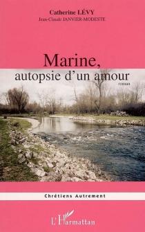 Marine, autopsie d'un amour - Jean-ClaudeJanvier-Modeste