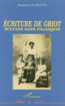 Ecriture de griot : sultane sans palanquin - MargueriteFlorentin
