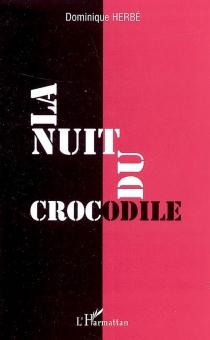 La nuit du crocodile - DominiqueHerbé
