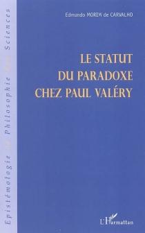 Le statut du paradoxe chez Paul Valéry - EdmundoMorim de Carvalho