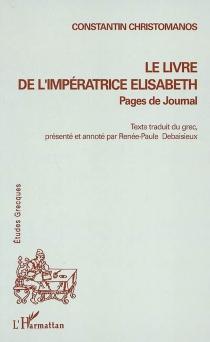 Le livre de l'impératrice Elisabeth : pages de journal - ConstantinChristomanos