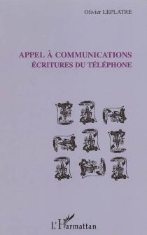 Appel à communications : écritures du téléphone - OlivierLeplâtre