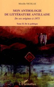 Mon anthologie de la littérature antillaise : de ses origines à 1975 - MireilleNicolas