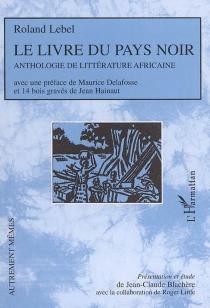 Le livre du pays noir : anthologie de littérature africaine -