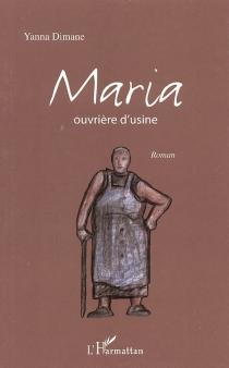 Maria, ouvrière d'usine - YannaDimane