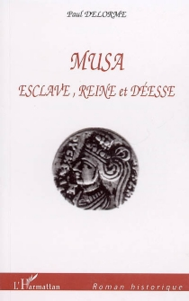 Musa : esclave, reine et déesse - PaulDelorme