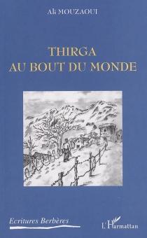 Thirga : au bout du monde - AliMouzaoui