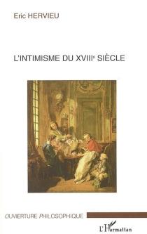 L'intimisme du XVIIIe siècle - ÉricHervieu