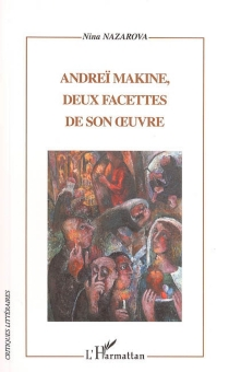 Andreï Makine, deux facettes de son oeuvre - NinaNazarova