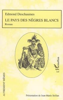 Le pays des nègres blancs - EdmondDeschaumes