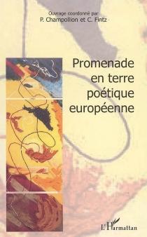 Promenade en terre poétique européenne -