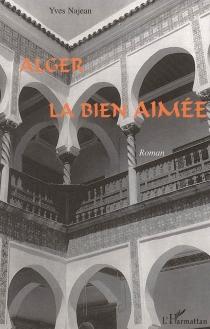 Alger la bien-aimée - YvesNajean