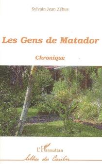 Les gens de Matador : chronique - JeanZébus