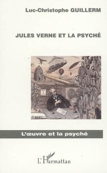Jules Verne et la psyché - Luc-ChristopheGuillerm