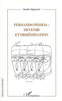 Fernando Pessoa : devenir et dissémination - SandraRaguenet