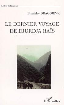 Le dernier voyage de Djurdja Raïs - BranislavDragojevic