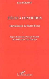 Pièces à conviction - RenéBéhaine
