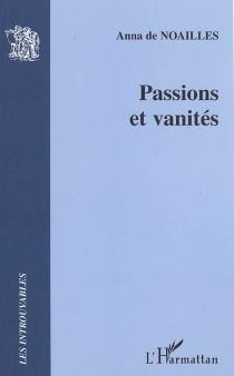 Passions et vanités - Anna deNoailles