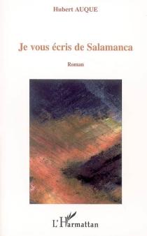 Je vous écris de Salamanca - HubertAuque