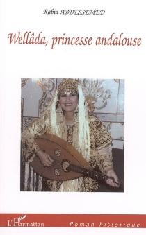 Wellâda, princesse andalouse - RabiaAbdessemed