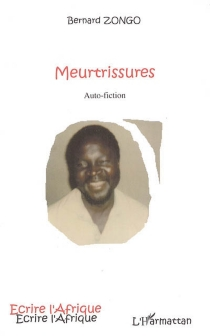 Meurtrissures : auto-fiction - BernardZongo