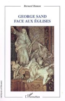 George Sand face aux Eglises - BernardHamon