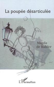 La poupée désarticulée - Magda deRidder