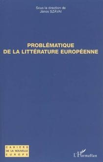 Problématique de la littérature européenne -