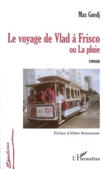 Le voyage de Vlad à Frisco ou La pluie - MaxGuedj