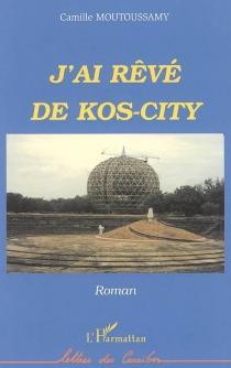 J'ai rêvé de Kos-City - CamilleMoutoussamy