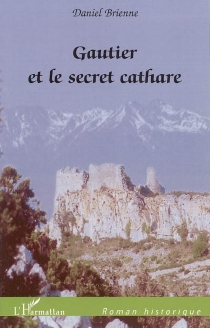 Gautier et le secret cathare - Daniel Brienne