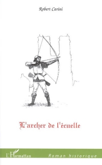 L'archer de l'écuelle - RobertCarini