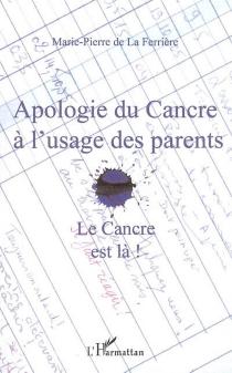 Apologie du cancre à l'usage des parents : le cancre est là ! - Marie deLa Ferrière