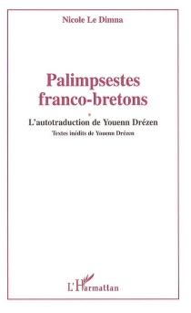 Palimpsestes franco-bretons : l'autotraduction de Youenn Drézen - NicoleLe Dimna