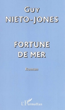 Fortune de mer - Guy Niéto-Jones
