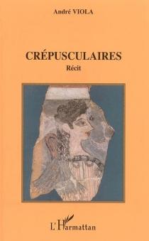 Crépusculaires - AndréViola