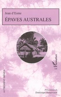 Epaves australes - Jean d'Esme
